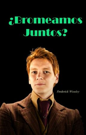 ¿Bromeamos Juntos? (Fred Weasley) by zathuaraterra