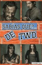 ¿Sabias Que...The Walking Dead? by Tabyriggs