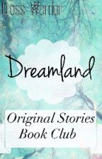 Dreamland: Original Stories Book Club by Cross-Warrior