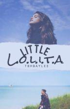 Little Lolita| H.S daddykink¡| by tbhbaylee