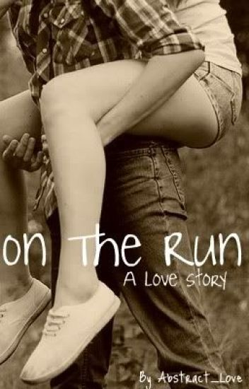 On the Run: A Love Story [On Hold]