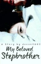 My Beloved StepBrother by jeean2602