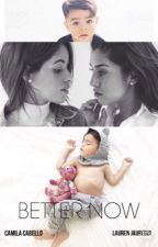 Better Now by wtfcaminah