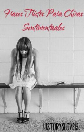 Frases Tristes Para Chicas Sentimentales Amor Wattpad