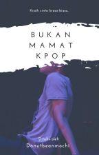 [R] Suamiku Bukan Mamat Kpop by donutbeanmochi