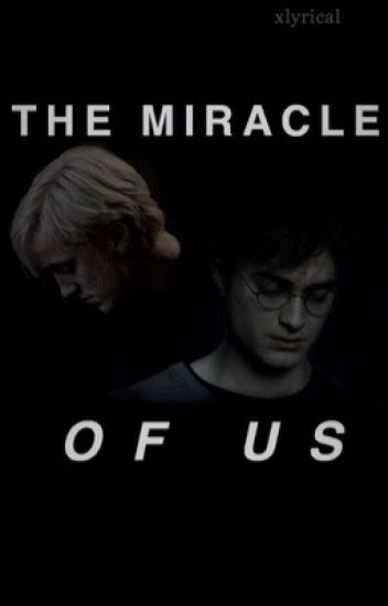 the miracle of us ✧ 「 drarry 」