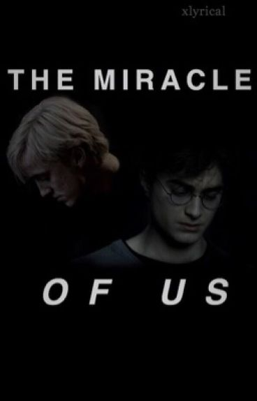 The Miracle of Us | Drarry