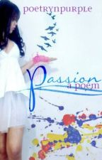 Passion by PoetryNPurple