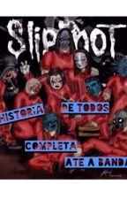 Slipknot História Completa by Shabrynaaa