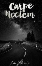 Carpe Noctem | Bryan Mouque | Segundo Libro. by AnaMikeylaMouque