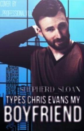 × Types Chris Evans My Boyfriend ×  by Evxns_Sloxn