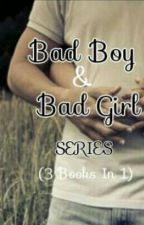 Bad Boy And Bad Girl SERIES (3 Books In 1) by ShavaMoore