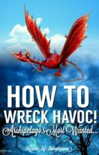 How To Wreck Havoc! (HTTYD Fanfic) by DemiDragonne
