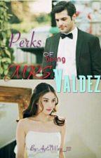 Perks Of Being Mrs. Valdez by AyElWay_22