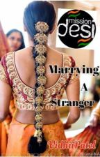 Marrying a Stranger #MissionDesi by VidhiiPatel