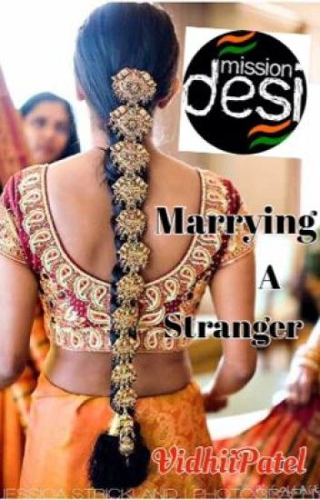 Marrying a Stranger #MissionDesi