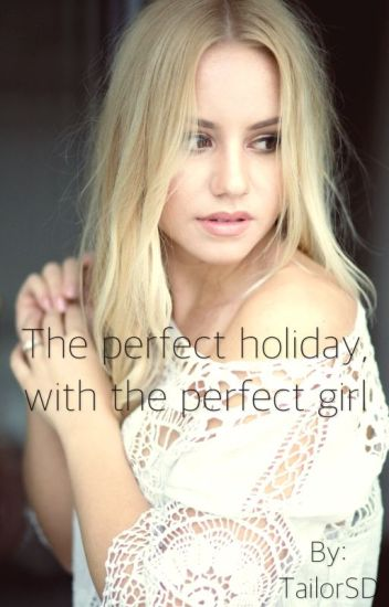 The perfect holiday, with the perfect girl.{Dutch}{voltooid}