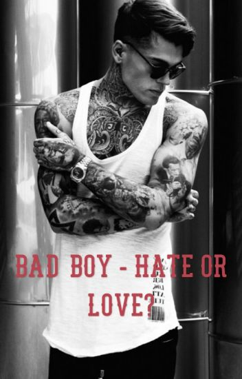 Bad Boy - Hate or Love?  *Abgeschlossen*