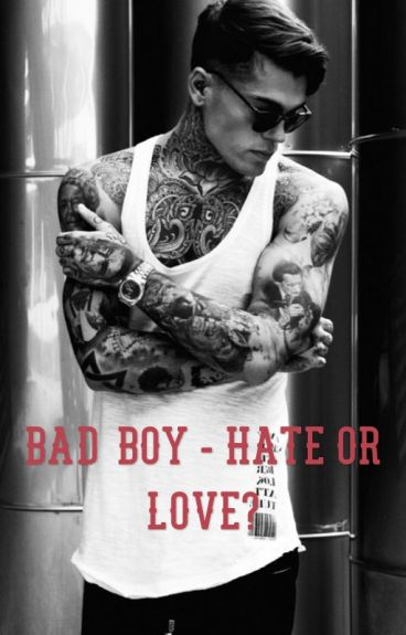 Bad Boy - Hate or Love?  *Abgeschlossen*