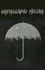 Menggapai Hujan by dunialuar