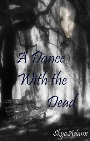 A Dance With the Dead by WolfWynd
