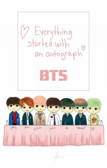 Everything  Started With An Autograph  (A BTS Fanfiction)