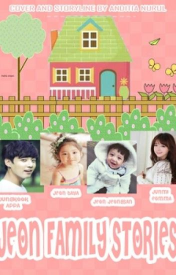 ♥Jeon Family Stories♥