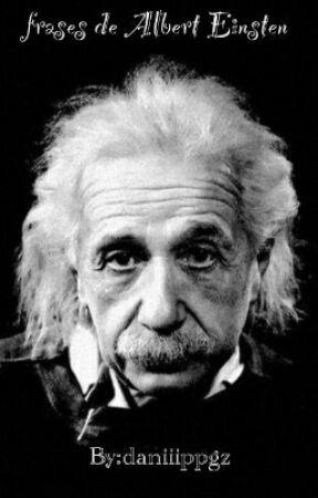 Frases De Albert Einsten Albert Einstein Frases Celebres Amor