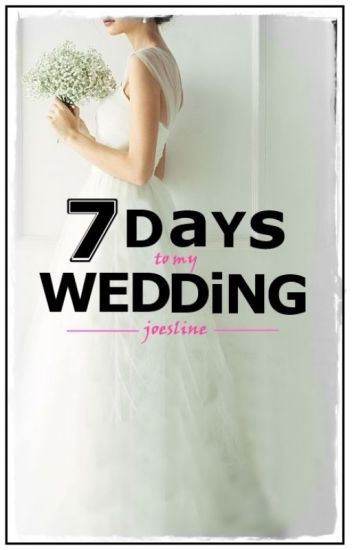 7 Days to My Wedding