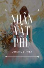[Re-edit] Nhân Vật Phụ by Orange_Mei