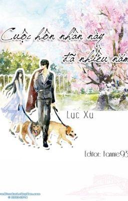 Cuộc Hôn nhân này đã nhiều năm - Lục Xu