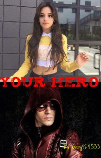 Your Hero - Camila/You