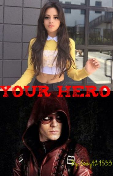 Your Hero - Camila/You (DISCONTINUED)