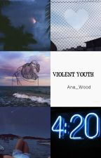 Violent youth | m.c #Wattys2016 by Ana_Wood