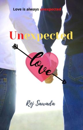 Unexpected Love (Edited) [COMPLETE] by rojsawada