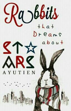 Rabbit That Dreams About The Stars by AYUTIEN