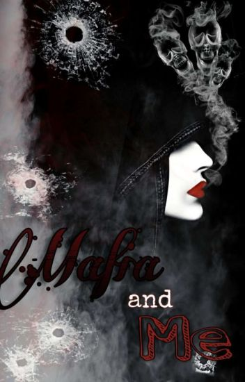 MAFIA AND ME (#wattys 2016)