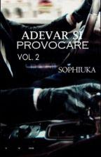 Adevăr & Provocare Vol.2  by Sophiuka