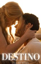 Destino by PaulinyNunes