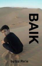 BAIK by IzzRais