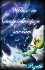 Miłość to najpiękniejsze sacrum by Pszola72