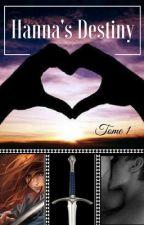Hanna's Destiny (tome 1) by HallyaSynesra84