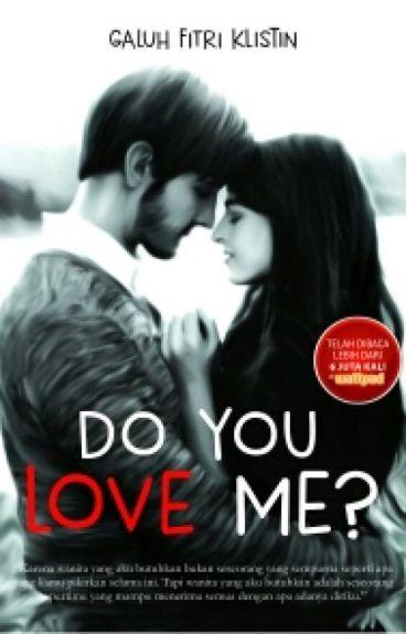 Do You Love Me? (TELAH TERBIT)