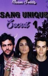 Sang unique,1, Secrets, (Terminée et Corrigée, à suivre, dans tome 2) by manonfoodis