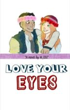 Love Your Eyes by vii_1012