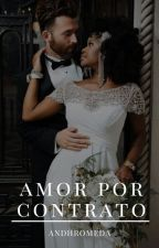 Amor por Contrato by Andhromeda