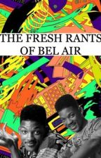 THE FRESH RANTS OF BELL AIR [ETC] by rxmione