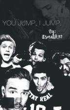 You jump, I jump. ❁ A Titanic Version. [z.m] by itsmalik93