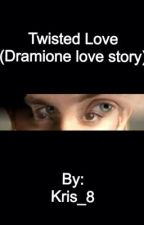 Twisted Love (Dramione love story) by kris_8