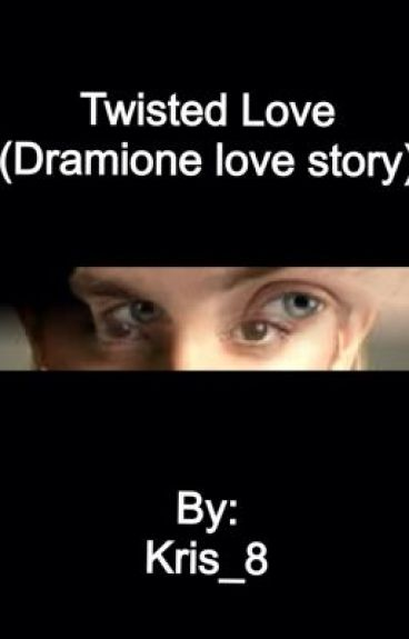 Twisted Love (Dramione love story)